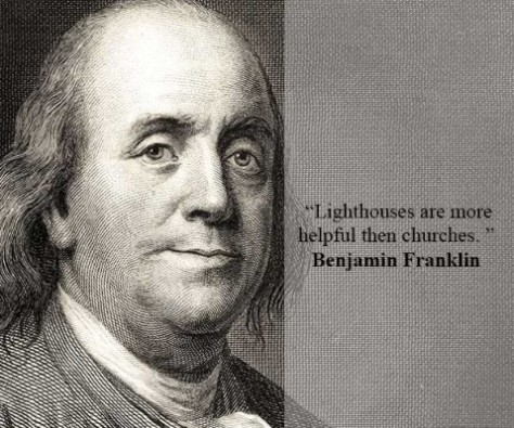 Benjamin-Franklin-Light Houses are much more useful than churches