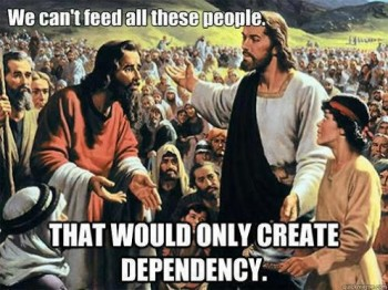 We can't feed all these people. That would only create dependence. Meanwhile, while Paul Ryan enjoys his expensive, prepared food, 49 percent of women, children and families in the U.S. don't know where their next meal is coming from. Mighty Christian of Paul Ryan's new budget.