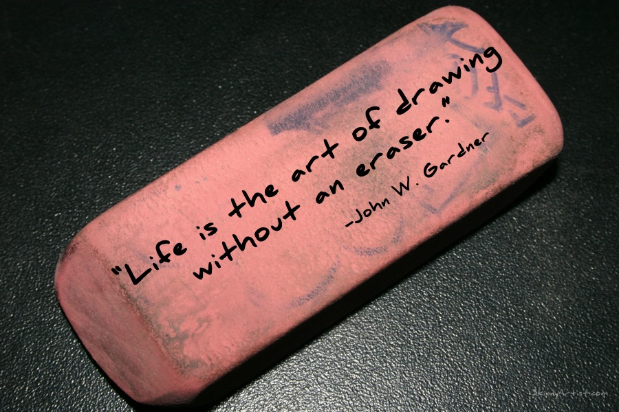 Life Is the Art of Drawing Without an Eraser… Really!